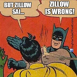 Just because it is on Zillow doesn't mean it is right